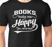 Books Make Me Happy Unisex T-Shirt
