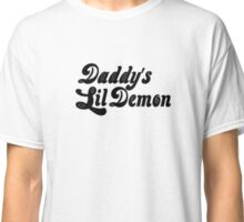 Daddy's Lil Demon Classic T-Shirt