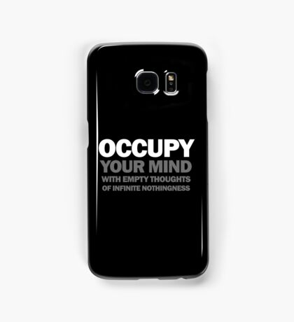 occupy your mind with empty thoughts of infinite nothingness (version 2) Samsung Galaxy Case/Skin