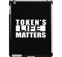 TOKEN'S LIFE MATTERS SOUTH PARK iPad Case/Skin