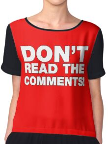 Don't read the comments! Chiffon Top