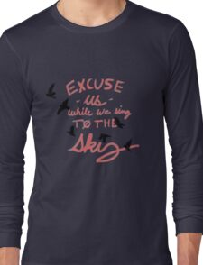 Excuse us while we sing- screen, TØP Long Sleeve T-Shirt