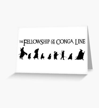 Fellowship of the Conga Line Greeting Card