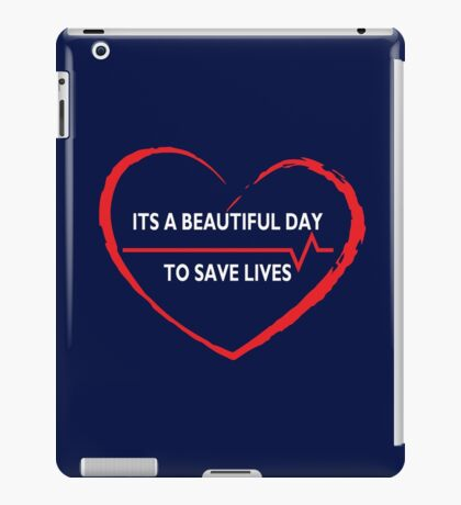 Its a Beautiful Day to Save Lives LOVE - White  iPad Case/Skin
