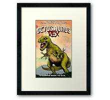 Octosaurus Rex: The Eight-Armed Eighth Wonder of the World! Framed Print