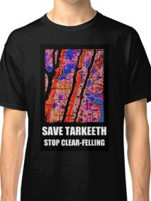 SAVE TARKEETH STOP CLEAR-FELLING Classic T-Shirt
