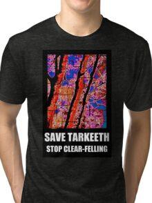 SAVE TARKEETH STOP CLEAR-FELLING Tri-blend T-Shirt