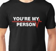 You're My Person - FOR LIGHT  Unisex T-Shirt