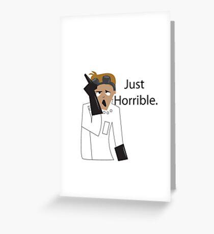 Just Horrible Greeting Card