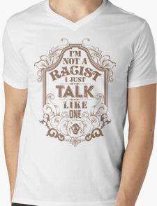 I'm Not A Racist  Mens V-Neck T-Shirt
