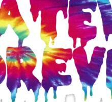 whatever 4ever Sticker