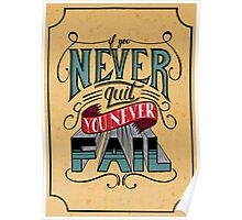 If You Never Quit, You Never Fail - J. Cole Poster