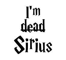 I'm Dead Sirius 1 Photographic Print