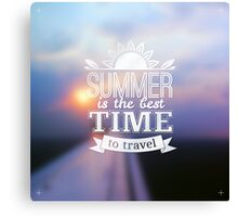 Summer is the best time to travel Canvas Print