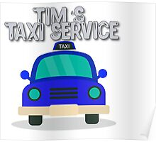 Tim's Taxi Service Poster