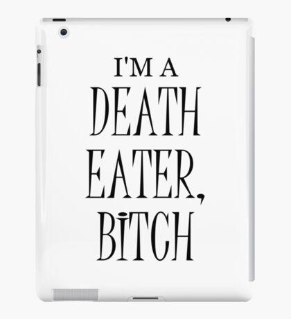 I'm a Death Eater Bitch iPad Case/Skin