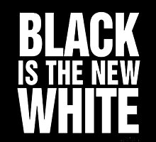 Black is The New White by SamSaab
