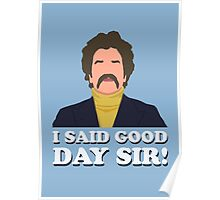 I said good day sir! Poster