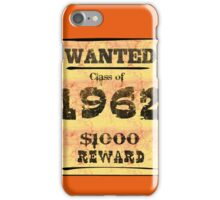 Class of 1962 WANTED! iPhone Case/Skin