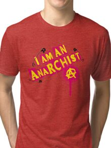 I am an Anarchist Tri-blend T-Shirt