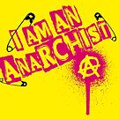 I am an Anarchist by monsterplanet