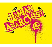I am an Anarchist Photographic Print