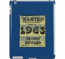 Class fo 1963 WANTED! iPad Case/Skin