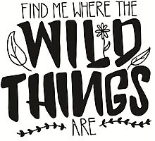 Find me where the wild things are Photographic Print
