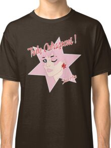 Truly Outrageous ! Since 1985 Classic T-Shirt
