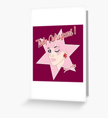 Truly Outrageous ! Since 1985 Greeting Card