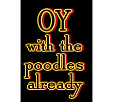 OY W/ THE POODLES 2 Photographic Print
