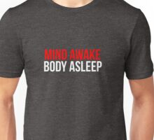Mind Awake, Body Asleep // Mr Robot Unisex T-Shirt