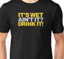 Goonies - It's wet ain't it? Unisex T-Shirt