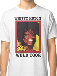 Whitty Huton Wuld Toor Classic T-Shirt