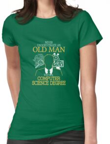 Never Underestimate An Old Man With A Computer Science Degree T-shirts Womens Fitted T-Shirt