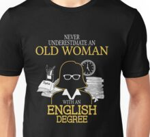 Never Underestimate An Old Woman With An English Degree T-shirts Unisex T-Shirt