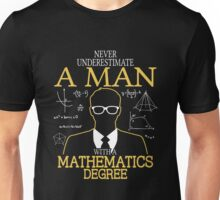 Never Underestimate An Old Man With A Mathematics Degree T-shirts Unisex T-Shirt