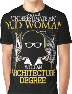 Never Underestimate An Old Woman With An Architecture Degree T-shirts Graphic T-Shirt