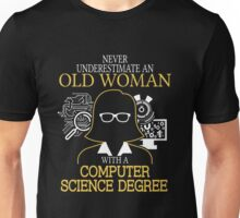 Never Underestimate An Old Woman With A Computer Science Degree T-shirts Unisex T-Shirt