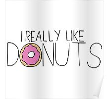 I really like donuts. Poster
