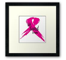 So Loved Be Healed Breast Cancer Awareness Framed Print