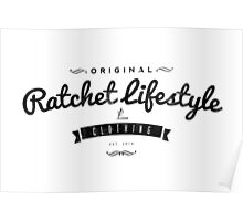 Ratchet Lifestyle T-Shirt Poster