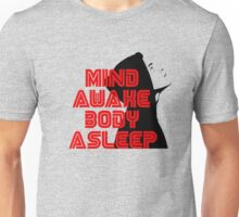 Mr. Robot - Mind Awake Body Asleep Unisex T-Shirt
