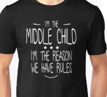 Middle Child - Why We Have Rules Funny Unisex T-Shirt
