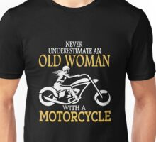 Never Underestimate An Old Woman With A Motorcycle T-shirts Unisex T-Shirt