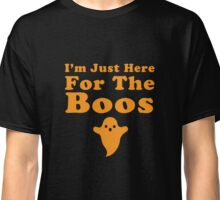Halloween T-shirt Im Just Here For The Boos Classic T-Shirt