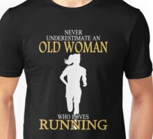 Never Underestimate An Old Woman Who Loves Running T-shirts Unisex T-Shirt