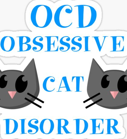 OCD Obsessive Cat Disorder  Sticker