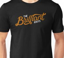 The Brilliant Idiots (Podcast) Unisex T-Shirt