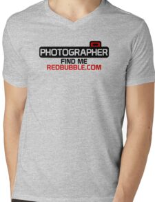 Photographer. Find Me. On Redbubble.com Mens V-Neck T-Shirt